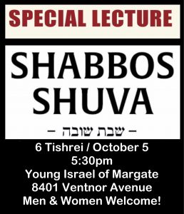 Special Lecture - Shabbos Shuva @ Young Israel of Margate